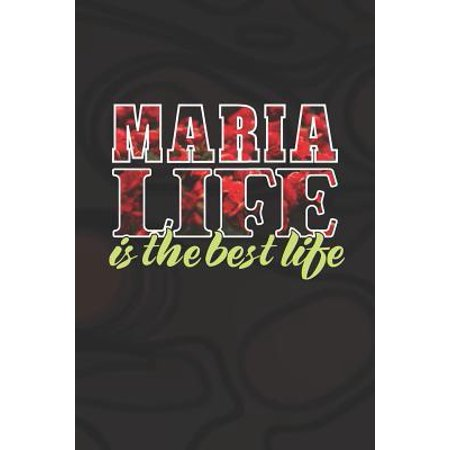 Maria Life Is The Best Life : First Name Funny Sayings Personalized Customized Names Women Girl Mother's day Gift Notebook