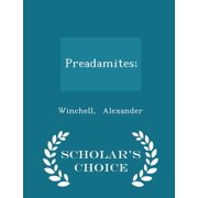Preadamites; - Scholar's Choice Edition