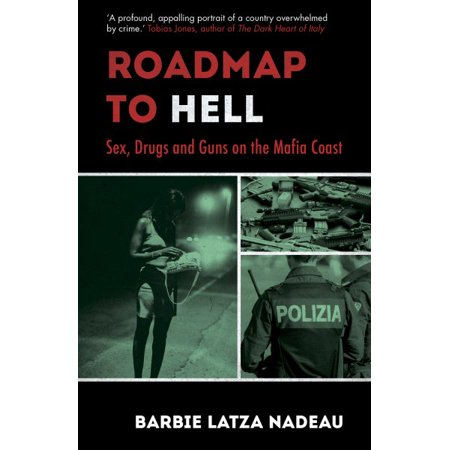 Roadmap to Hell : Sex, Drugs and Guns on the Mafia