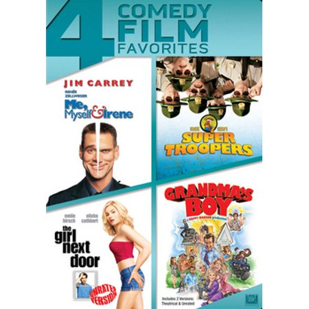 Me, Myself & Irene / Super Troopers / The Girl Next Door / Grandma's Boy