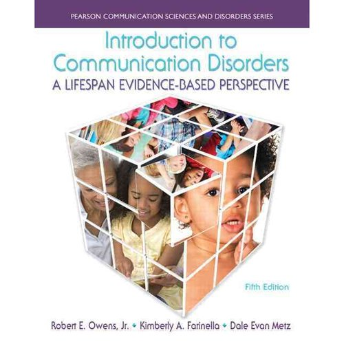 Introduction to Communication Disorders: A Lifespan Evidence-Based Perspective