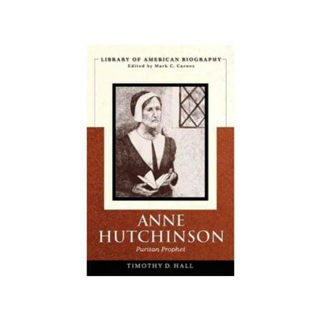 Anne Hutchinson: Puritan Prophet by