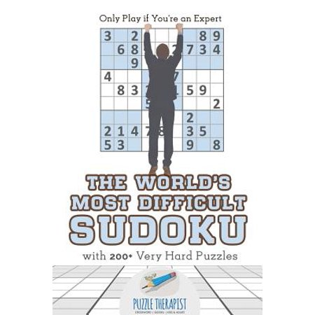 The World's Most Difficult Sudoku - Only Play If You're an Expert - With  200+ Very Hard Puzzles