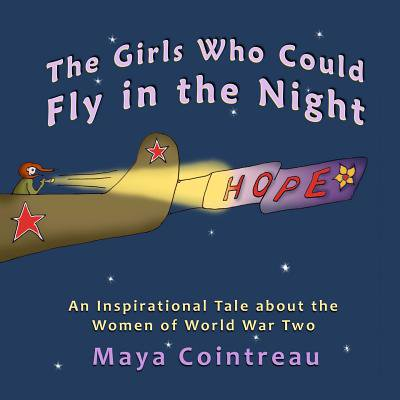 The Girls Who Could Fly in the Night - An Inspirational Tale about the Women of World War