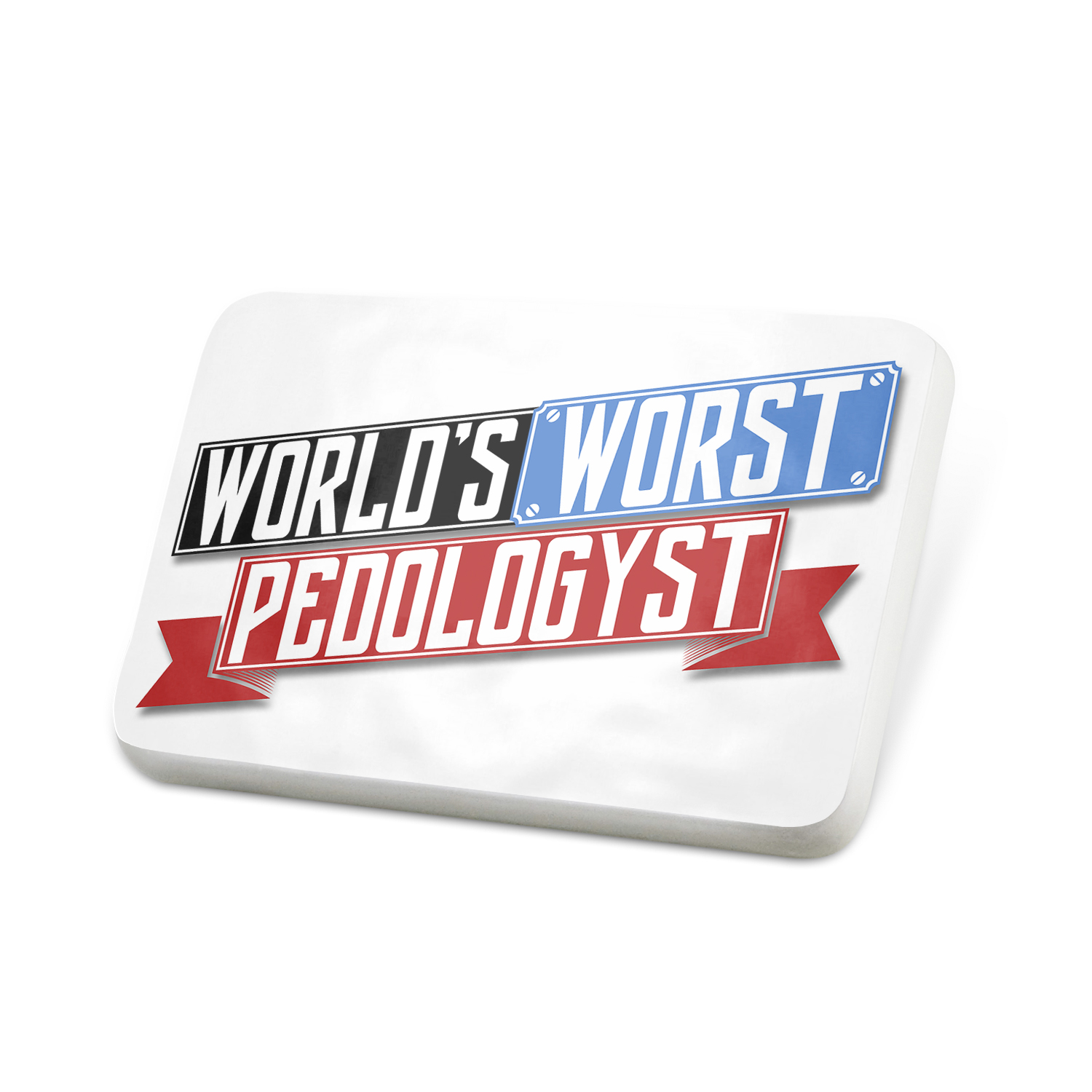 Porcelein Pin Funny Worlds worst Pedologyst Lapel Badge – NEONBLOND