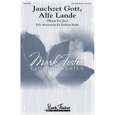 Nun Danket Alle Gott Bach (Mark Foster Jauchzet Gott, Alle Lande (Shout for Joy) SSA composed by Felix Mendelssohn Bartholdy)