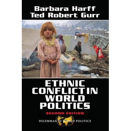 Ethnic Conflict in World Politics : Second (The Globalization Of World Politics 6th Edition)