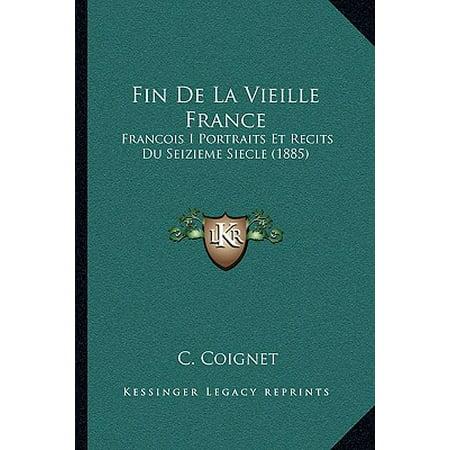 Francois Gauthier Collection - Fin de La Vieille France : Francois I Portraits Et Recits Du Seizieme Siecle (1885)