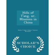 Hills of T'Ang, Or, Missions in China - Scholar's Choice Edition