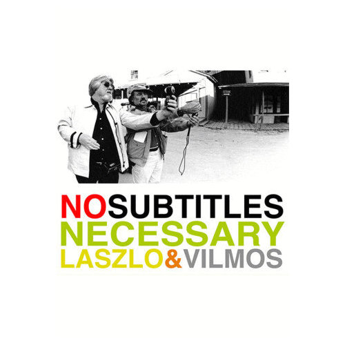 No Subtitles Necessary: Laszlo and Vilmos (2008)