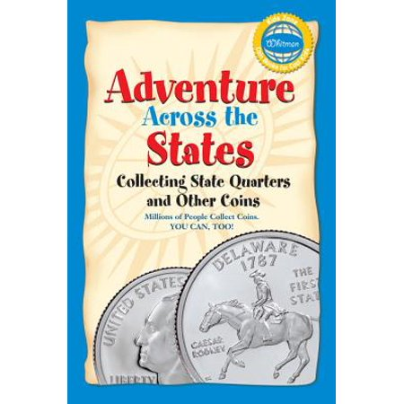 Adventure Across the States, Collecting State Quarters and Other Coins -