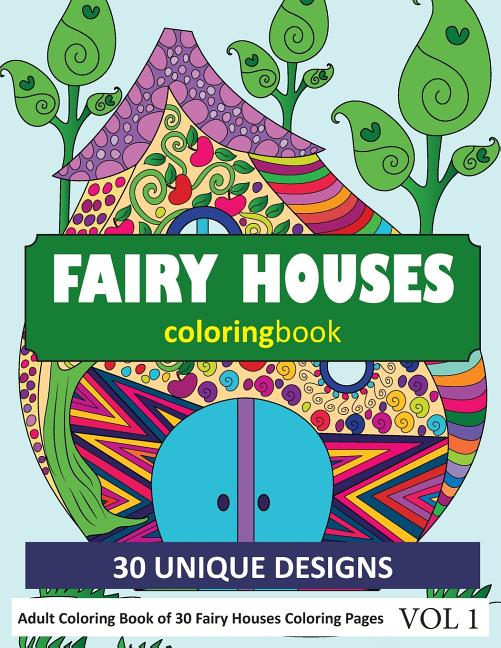 - Fairy Houses Coloring Book : 30 Coloring Pages Of Fairies House Designs In Coloring  Book For Adults (Vol 1) (Paperback) - Walmart.com - Walmart.com