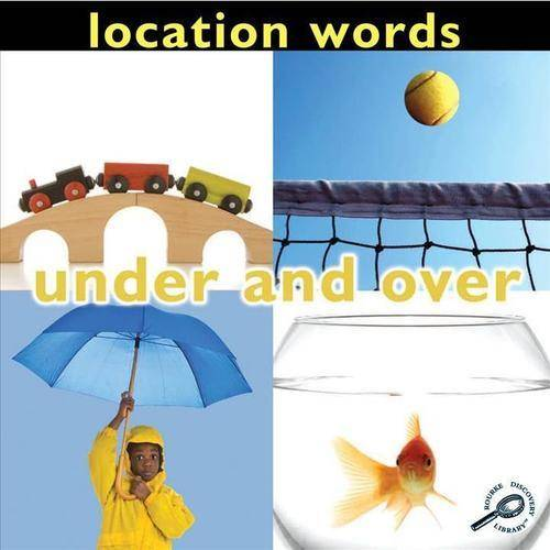 Under and Over : Location Words