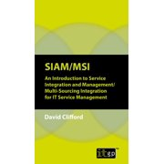 SIAM-MSI An Introduction to Service Integration and Management-Multi-Sourcing Integration for IT Service Management - eBook