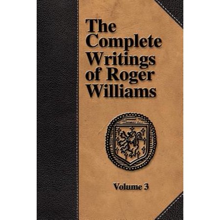 The Complete Writings of Roger Williams - Volume 3 (Paperback) - Roger Williams Park Halloween