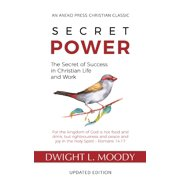 Secret Power - Updated Edition : The Secret of Success in Christian Life and Work