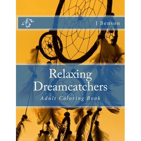 Relaxing Dreamcatchers: Adult Coloring Book (Paperback)