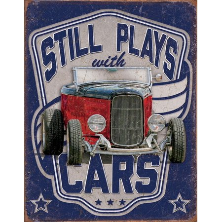 Still Plays With Cars Tin Sign - -