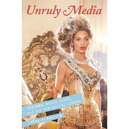 Digital Cinema Media - Unruly Media : YouTube, Music Video, and the New Digital Cinema
