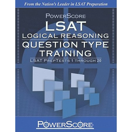 PowerScore LSAT Logical Reasoning: Question Type Training : LSAT Preptests 1 Through 20