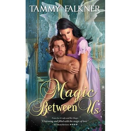 The Magic Between Us - eBook