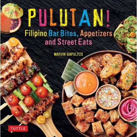 Pulutan! Filipino Party Recipes : Street Foods and Small Plates from the Philippines: 55 Easy-to-Make Pinoy - Halloween Food Recipes For Parties