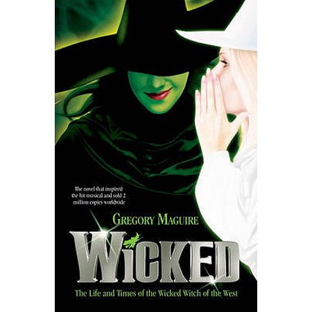 Wicked : The Life and Times of the Wicked Witch of the West (Wicked Witch Of The West Name)