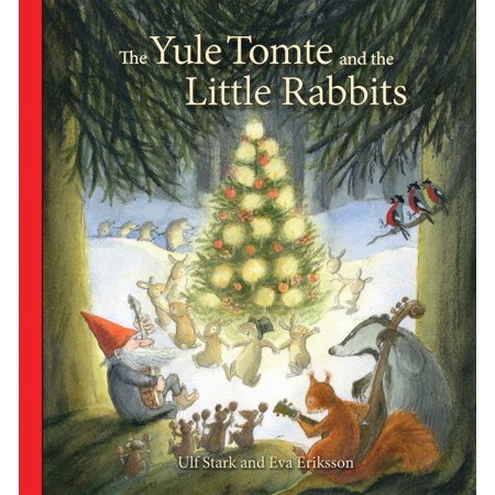 The Yule Tomte and the Little Rabbits : A Christmas Story for (Little Grey Rabbit)
