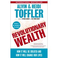 Revolutionary Wealth : How it will be created and how it will change our lives
