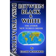 Dissatisfaction Between Black And White (The Other New World Order) (Paperback)