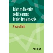 Islam and Identity Politics Among British-Bangladeshis - eBook