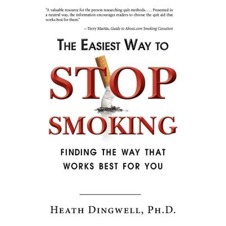 The Easiest Way to Stop Smoking : Finding the Way That Works Best for