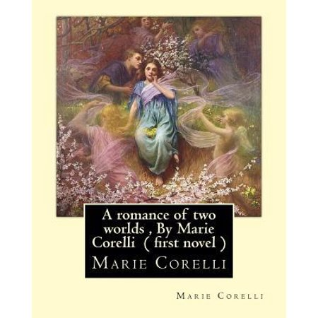A Romance Of Two Worlds  By Marie Corelli   First Novel