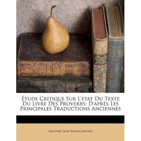 Etude Critique Sur Letat Du Texte Du Livre Des Proverbs  Dapres Les Principales Traductions Anciennes  French Edition