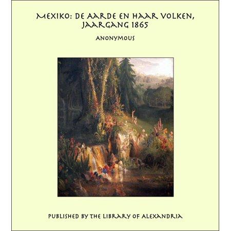 Mexiko: De Aarde en haar volken, Jaargang 1865 - eBook (Sonnenbrille Mexiko)