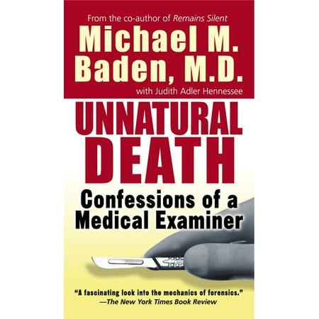 Unnatural Death : Confessions of a Medical (Unnatural Death Confessions Of A Medical Examiner)