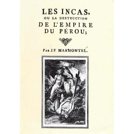 Les Incas ou la destruction de l'empire du Pérou -