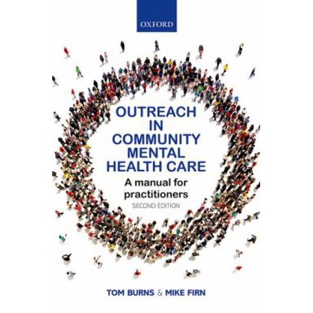 Outreach In Community Mental Health Care  A Manual For Practitioners
