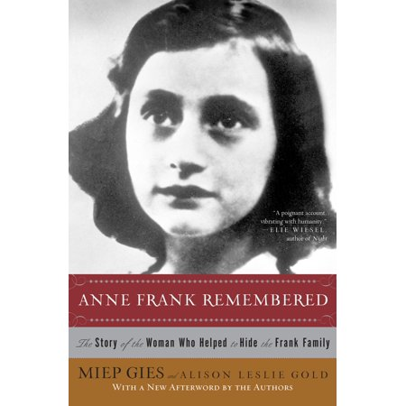 Anne Frank Remembered : The Story of the Woman Who Helped to Hide the Frank Family (Eimer Frank)
