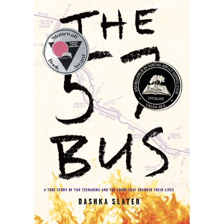 The 57 Bus : A True Story of Two Teenagers and the Crime That Changed Their