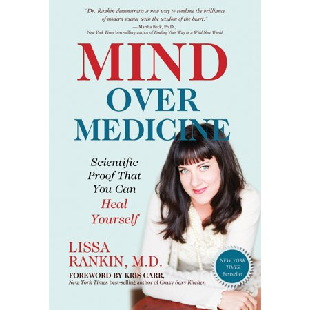Mind Over Medicine : Scientific Proof That You Can Heal