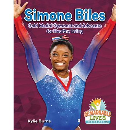 - Simone Biles : Gold Medal Gymnast and Advocate for Healthy Living