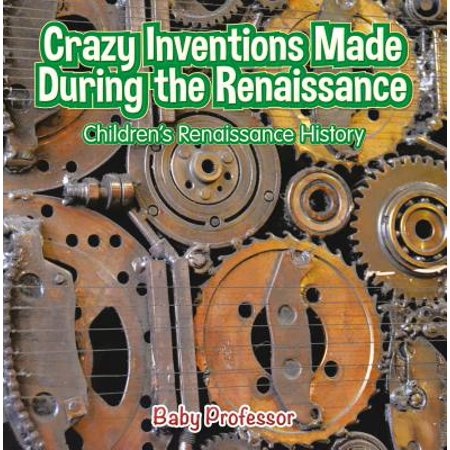 Crazy Inventions Made During the Renaissance | Children's Renaissance History - - Children's Inventions