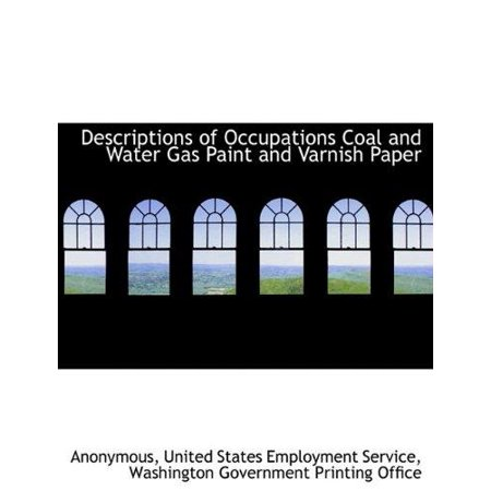 Descriptions of Occupations Coal and Water Gas Paint and Varnish Paper - image 1 of 1