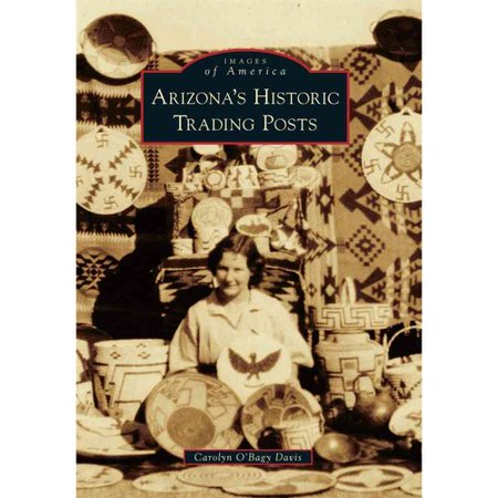 Arizonas Historic Trading Posts