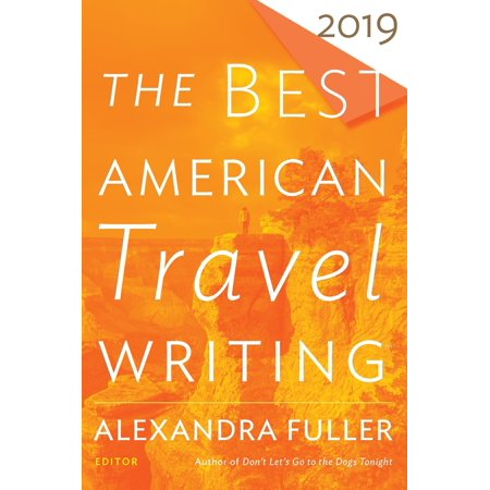 The Best American Travel Writing 2019 - eBook