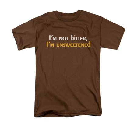 I'm Not Bitter, I'm Unsweetened Humorous Funny Saying Adult T-Shirt - Adult Store Nearby