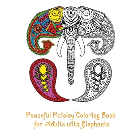 Peaceful Paisley Coloring Book for Adults with Elephants (Paperback ...