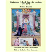 Shakespeare's Lost Years in London, 1586-1592 - eBook