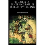 The Book of Elves and Fairies for Story Telling - eBook